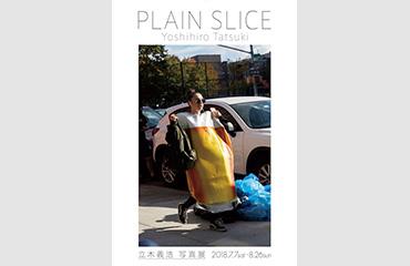 PLAIN SLICE by Yoshihiro Tatsuki